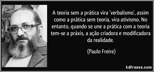 frase-a-teoria-sem-a-pratica-vira-verbalismo-assim-como-a-pratica-sem-teoria-vira-ativismo-no-paulo-freire-111137