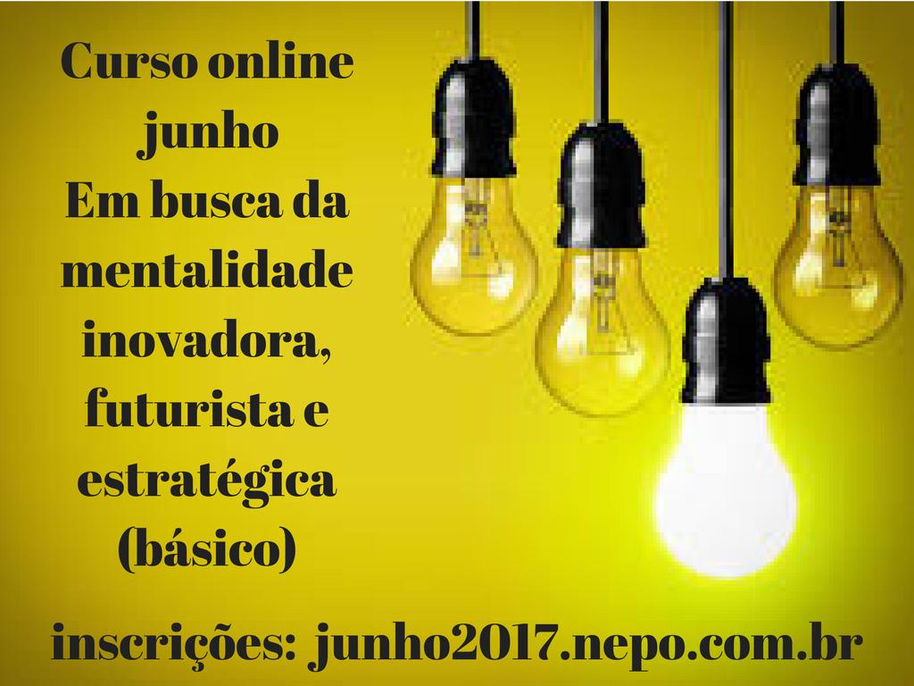 Curso online de junho- Em busca da mentalidade inovadora, futurista e estratégica (básico)