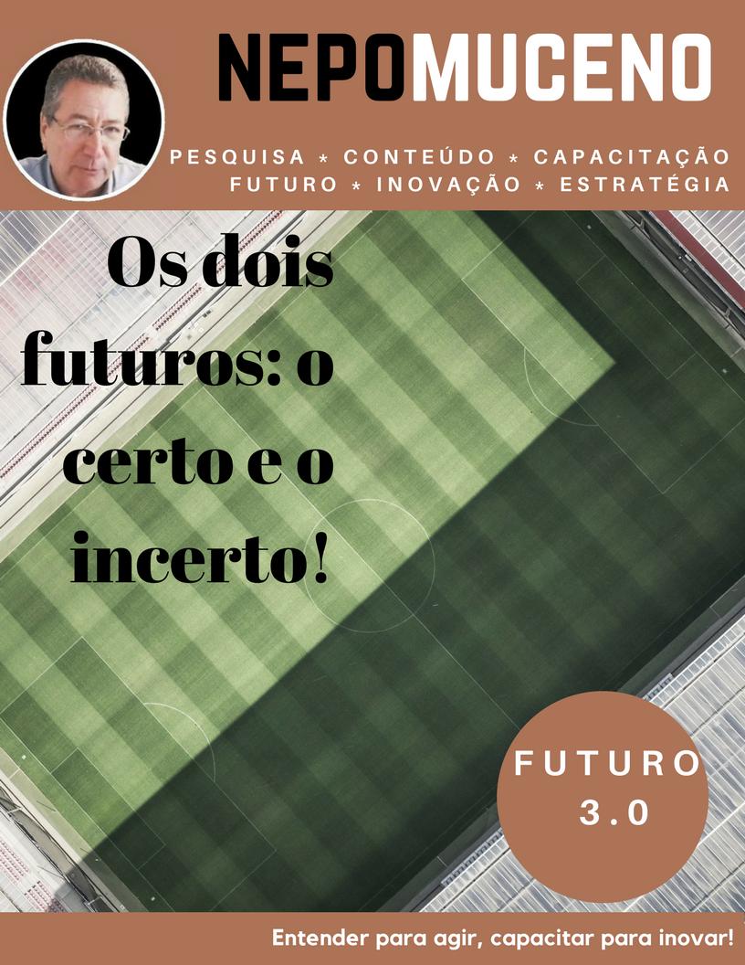 Os dois futuros- o certo e o incerto