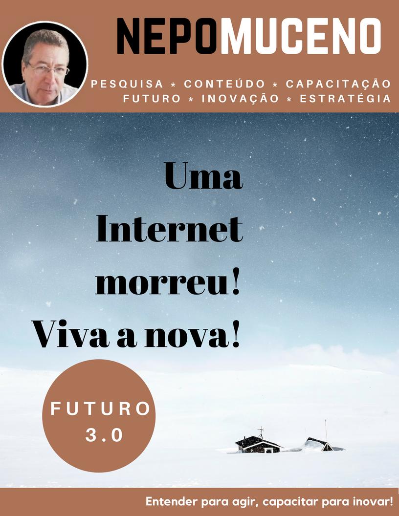 Uma Internet morreu! Viva a nova!